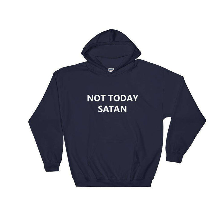 Not Today Satan Hoodie - C'monStore #Shirts