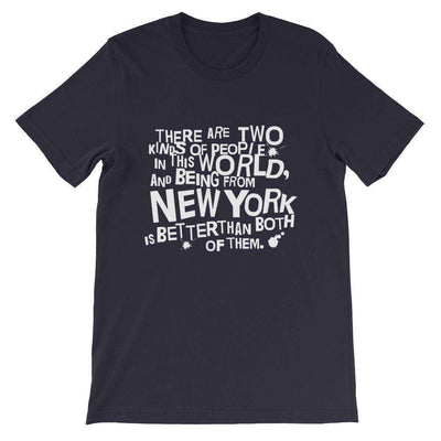 There are Two Kinds of People in This World and Being from New York is Better Than Both of Them T-Shirt - C'monStore #Shirts