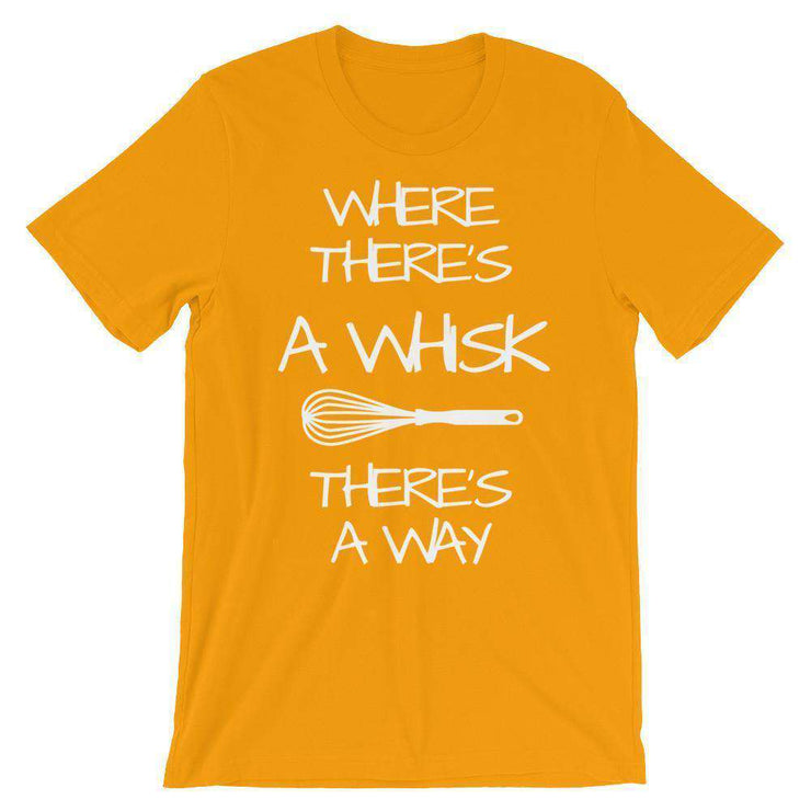Where There's A Whisk, There's A Way T-Shirt - C'monStore #Shirts