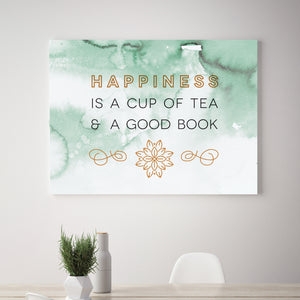 Happiness Is A Cup Of Tea And A Good Book - Printed Canvas