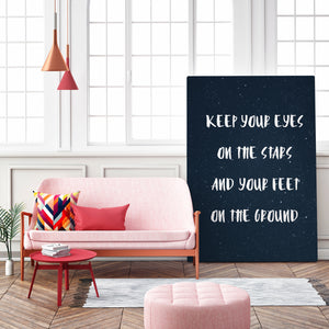 Keep Your Eyes On The Stars And Your Feet On The Ground - Printed Canvas