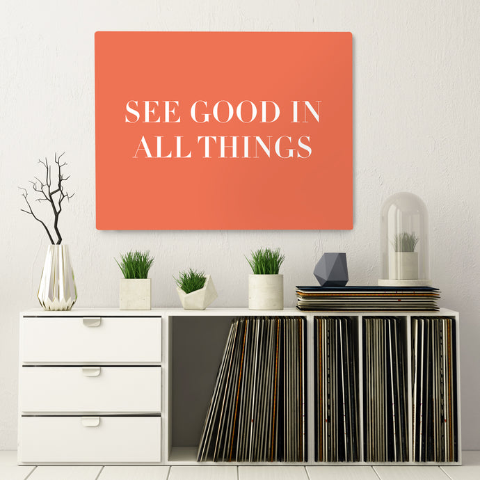See Good In All Things - Printed Canvas