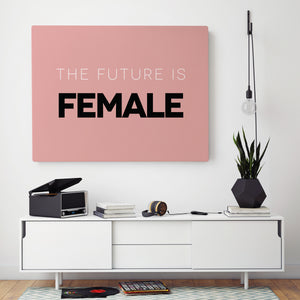 The Future Is Female - Printed Canvas
