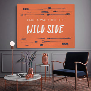 Take A Walk On The Wild Side - Printed Canvas