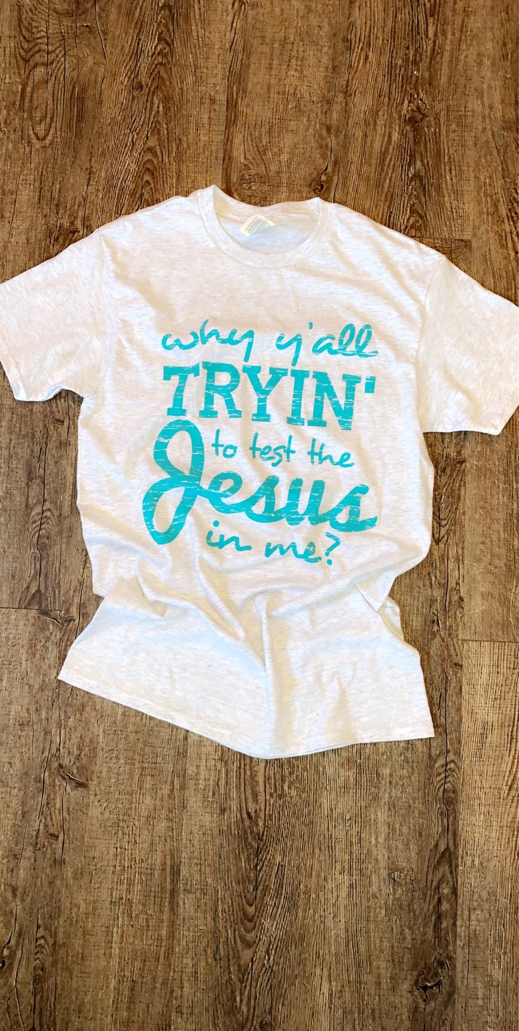Test The Jesus In Me Tee