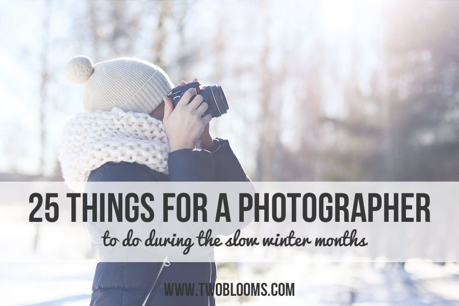 25 things for a photographer to do in the winter