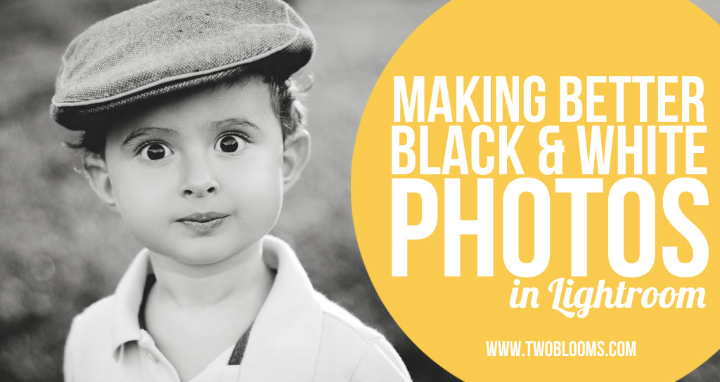 creating the best black and white photos in Lightroom