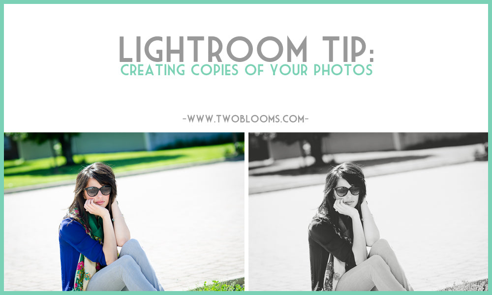 lightroom tip creating virtual copies