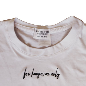 """For Hangover Only"" - Iconic white tee"