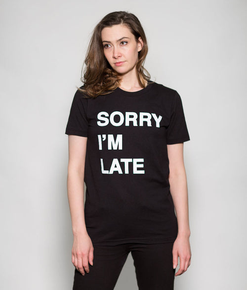 SORRY I'M LATE PERFECT TEE