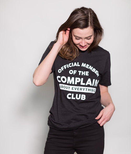 COMPLAIN ABOUT EVERYTHING RELAXED T-SHIRT
