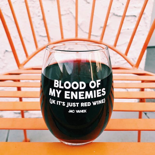 BLOOD OF MY ENEMIES WINE GLASS