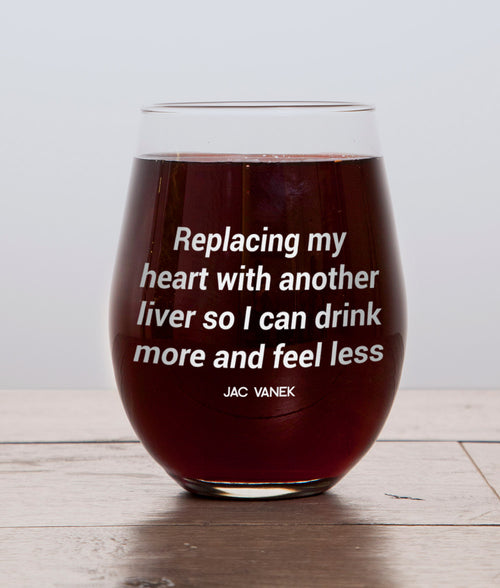 DRINK MORE FEEL LESS WINE GLASS