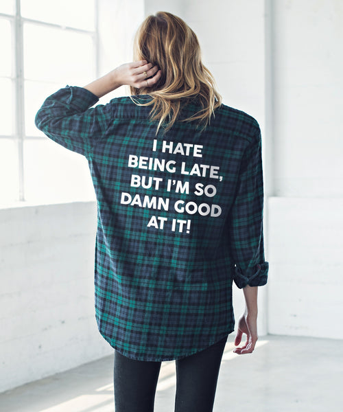I HATE BEING LATE FLANNEL SHIRT