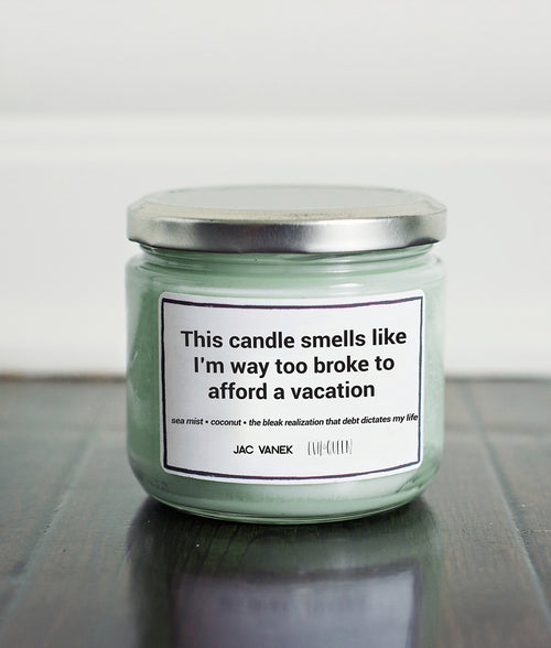 TOO BROKE SCENTED CANDLE