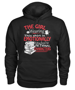The Girl Wearing This Shirt Is Emotionally Attached To Fictional Characters