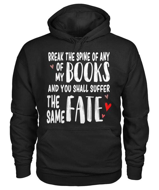 Break the spine of any of my books, and you shall suffer the same fate