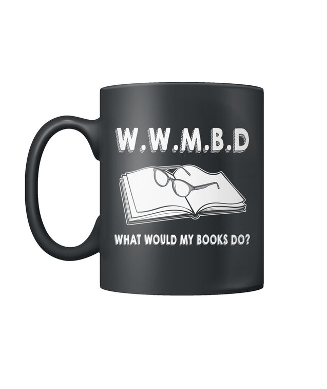 What would my books do?
