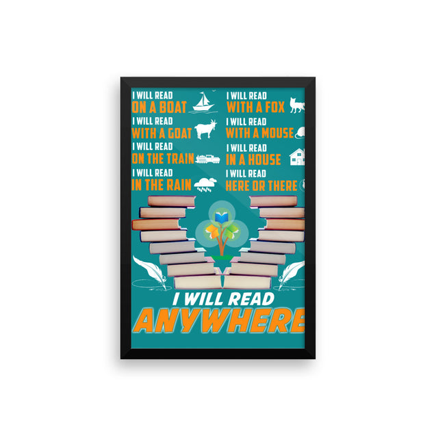 "Framed photo paper poster "" I will read anywhere"""