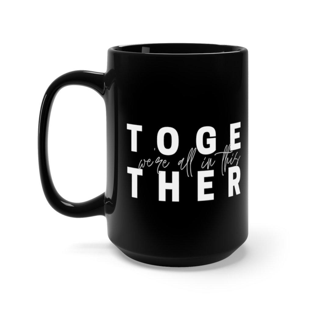 We Are All In This Together Mug-Mug-Printify-15oz-Cam's Coffee Co.