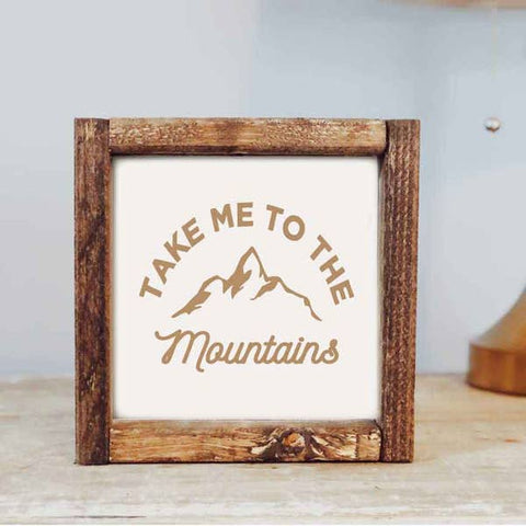 Take Me to the Mountains Wooden Sign