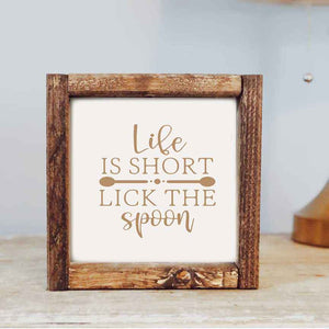 Life Is Short Lick The Spoon Framed Wooden Sign