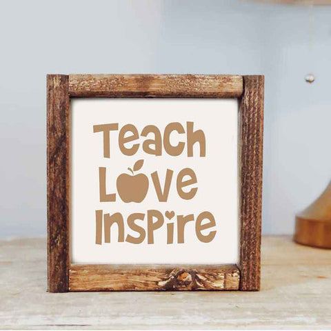 Teach Love Inspire Framed Wooden Sign