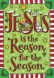 JESUS IS THE REASON FOR THE SEASON HOUSE FLAG AND GARDEN FLAG