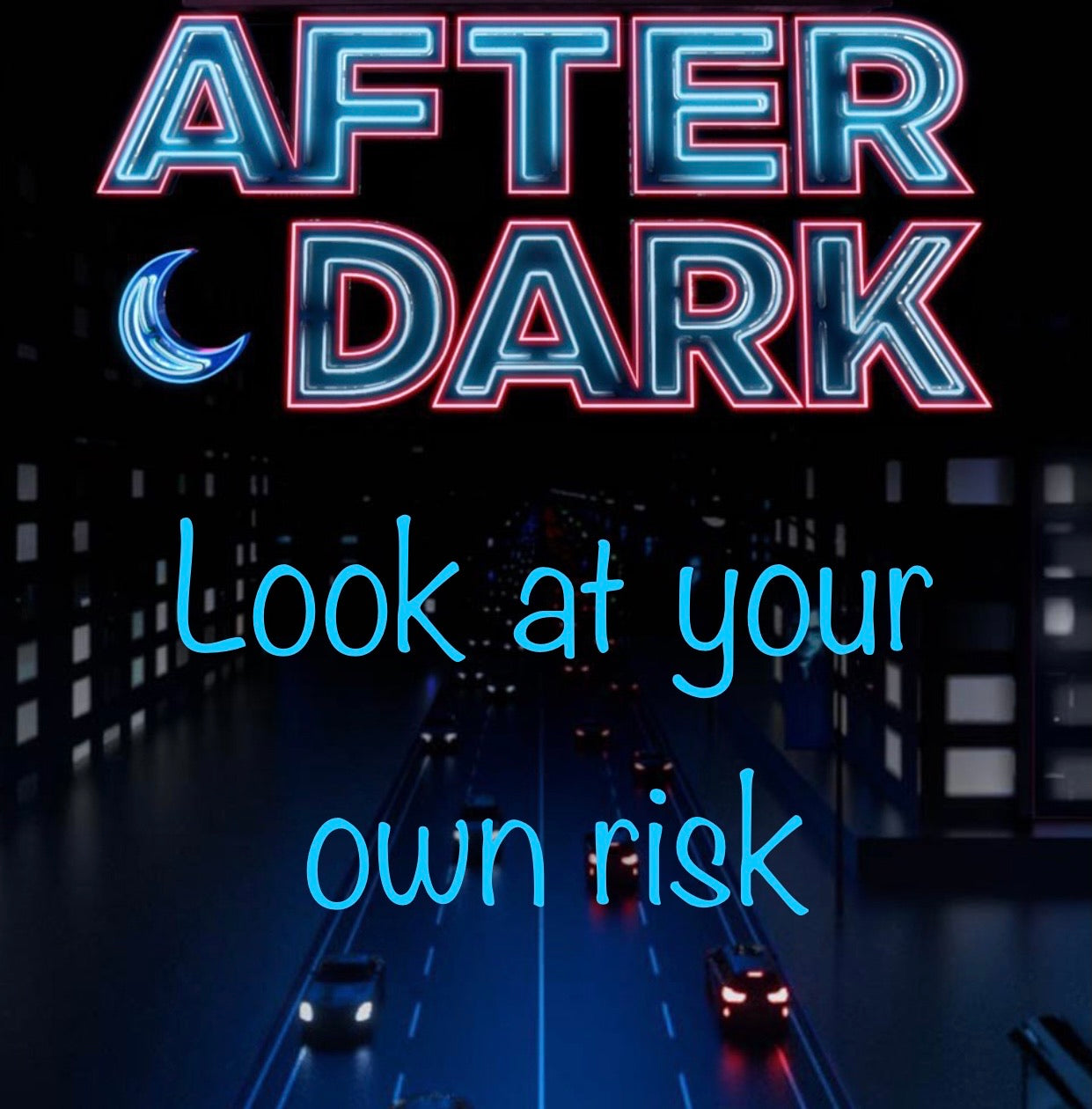 "After Dark Special look in the comments at your own risk ""YOU HAVE BEEN WARNED """