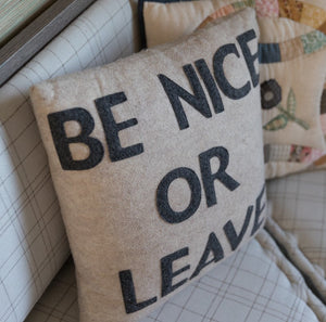Be Nice or Leave Wool Pillow