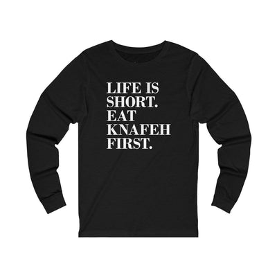 Long-sleeve Black / S Life is Short, Eat Knafeh First Unisex Jersey Long Sleeve Tee