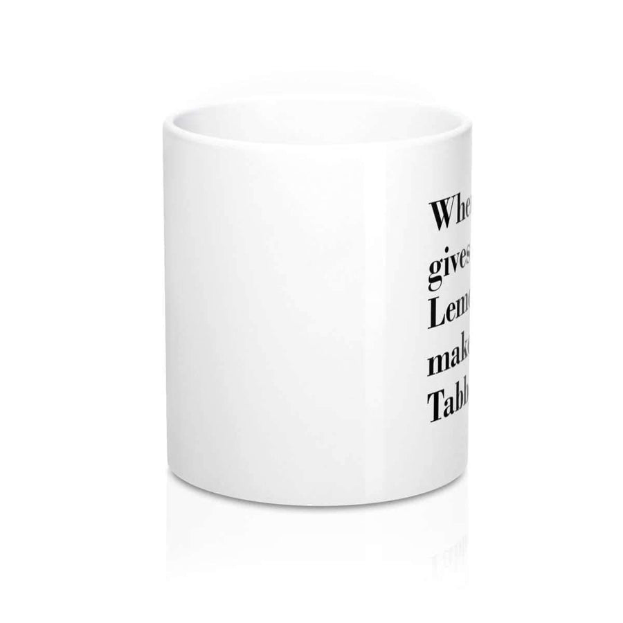 Mug 11oz When Life Gives you Lemons Mug