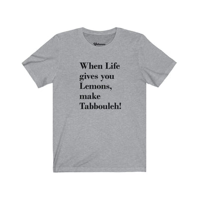 T-Shirt Athletic Heather / S When Life Gives you Lemons Unisex Tee