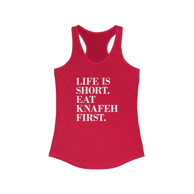 Tank Top Solid Red / XS Life is Short, Eat Knafeh First - Racerback Tank