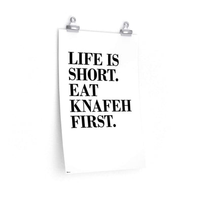 Wall Art 12″ × 18″ / CG Matt Life is Short. Eat Knafeh First Poster