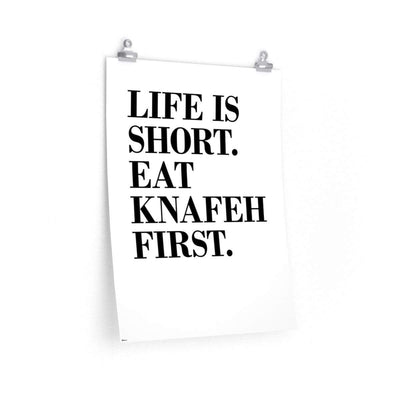 Wall Art 18″ × 24″ / CG Matt Life is Short. Eat Knafeh First Poster