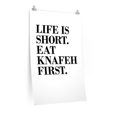 Wall Art 24″ × 36″ / CG Matt Life is Short. Eat Knafeh First Poster