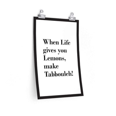 "Wall Art 12""— 18"" / CG Matt When Life Gives You Lemons Make Tabbouleh Poster"
