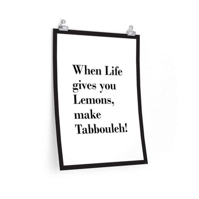 "Wall Art 18""— 24"" / CG Matt When Life Gives You Lemons Make Tabbouleh Poster"