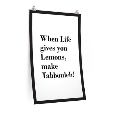 "Wall Art 24""— 36"" / CG Matt When Life Gives You Lemons Make Tabbouleh Poster"