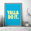Wall Art Yalla Do It Blue Poster