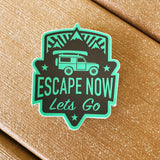 Escape Now | Lets Go -- Stickers