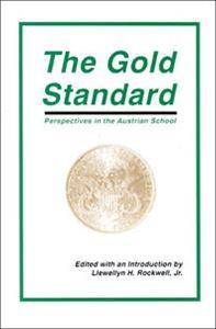 The Gold Standard: Perspectives in the Austrian School- Autographed by Lew