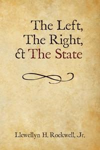 The Left, The Right, and The State- Autographed by Lew