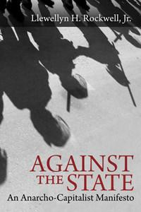 Against the State: An Anarcho-Capitalist Manifesto- Autographed by Lew