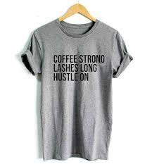 Coffee, Lashes & Hustle T-Shirt