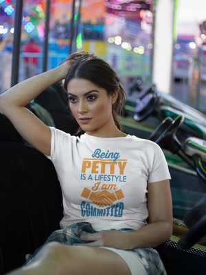 Open image in slideshow, Woman Hang-Out Chill Being Petty Is A Lifestyle And I Am Committed Slim Tee Women's Fit In White