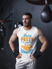 Men Workout Strong Being Petty Is A Lifestyle And I Am Committed Sleeveless Tank Men's In White