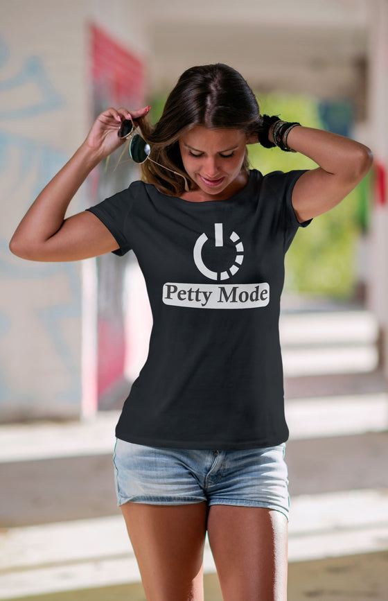 Petty Mode On Boyfriend Tee