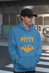 Being Petty is a Lifestyle Hoodie